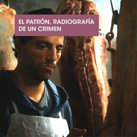 El patr�n, radiograf�a de un crimen