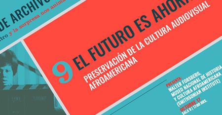 El futuro es ahora: Preservación de la cultura audiovisual afroamericana